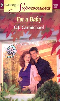 Image for For a Baby: 9 Months Later (Harlequin Superromance No. 1203)