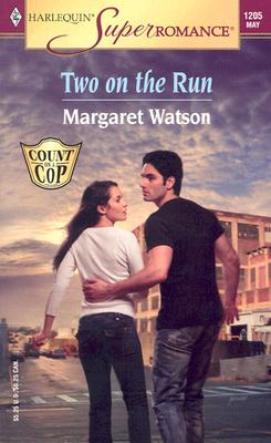 Two on the Run: Count on a Cop (Harlequin Superromance No. 1205), Margaret Watson