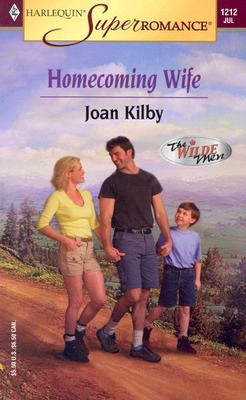 Homecoming Wife: The Wilde Men (Harlequin Superromance No. 1212), Joan Kilby