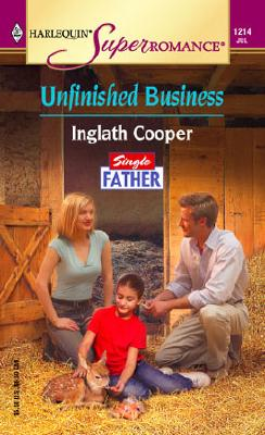 Unfinished Business: Single Father (Harlequin Superromance No. 1214), INGLATH COOPER