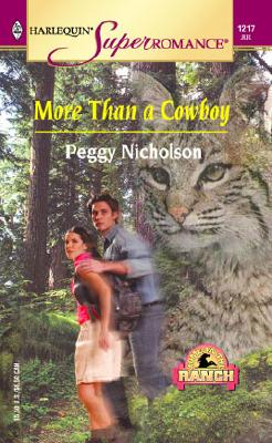 More Than a Cowboy: Home on the Ranch (Harlequin Superromance No. 1217), PEGGY NICHOLSON