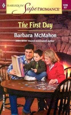 The First Day (Harlequin Superromance No. 1235), Barbara McMahon