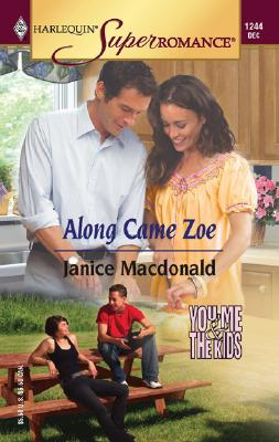 Image for Along Came Zoe: You, Me & the Kids (Harlequin Superromance No. 1244)