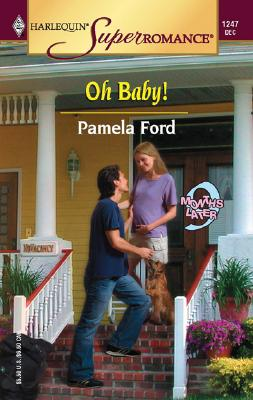 Oh Baby! 9 Months Later (Harlequin Superromance No. 1247), PAMELA FORD