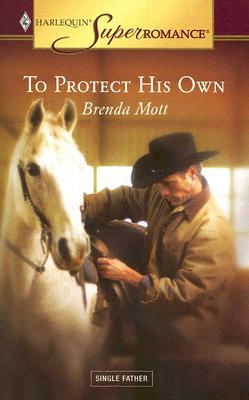 Image for To Protect His Own (Harlequin Superromance No. 1286)