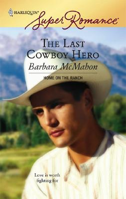 Image for The Last Cowboy Hero (Harlequin Superromance)