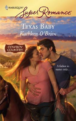 Texas Baby (Harlequin Superromance), KATHLEEN O'BRIEN
