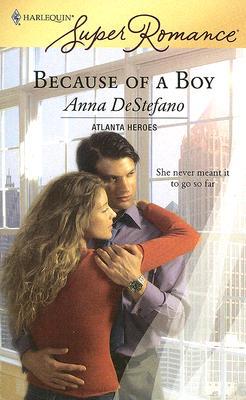 Because Of A Boy (Harlequin Super Romance), Anna DeStefano