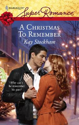 A Christmas To Remember (Harlequin Super Romance), Kay Stockham