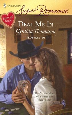 Deal Me In (Harlequin Superromance), CYNTHIA THOMASON