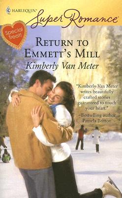 Return To Emmett's Mill (Harlequin Superromance), Kimberly Van Meter
