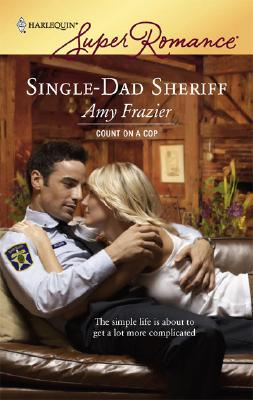 Single-Dad Sheriff (Harlequin Superromance), AMY FRAZIER