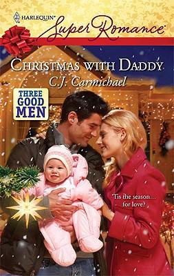 Christmas With Daddy (Harlequin Superromance), C.J. CARMICHAEL