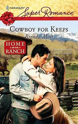 Cowboy For Keeps (Harlequin Superromance), BRENDA MOTT