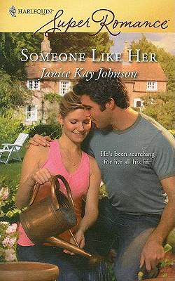 Someone Like Her (Harlequin Superromance), JANICE KAY JOHNSON
