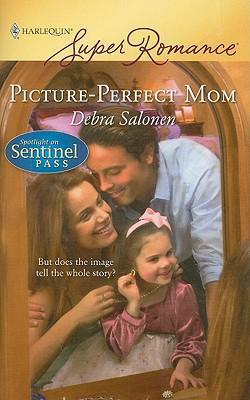 Picture-Perfect Mom (Harlequin Superromance), Debra Salonen