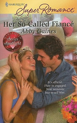 Her So-Called Fiance (Harlequin Superromance), ABBY GAINES