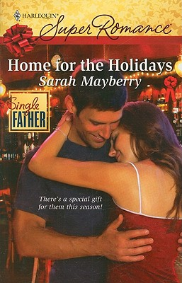 Home for the Holidays (Harlequin Superromance), SARAH MAYBERRY