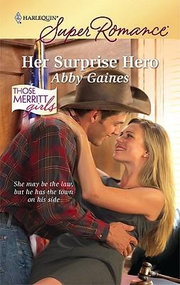 Her Surprise Hero (Harlequin Superromance), ABBY GAINES