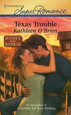 Texas Trouble (Harlequin Superromance), Kathleen O'Brien