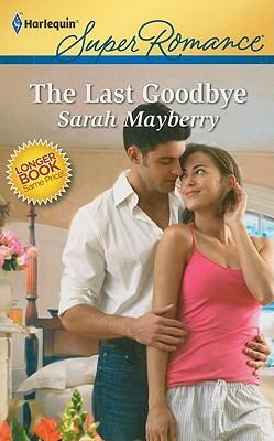 The Last Goodbye (Harlequin Super Romance), Sarah Mayberry