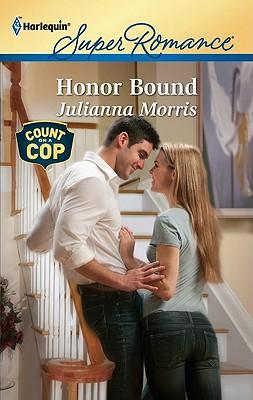 Honor Bound (Harlequin Super Romance), Julianna Morris