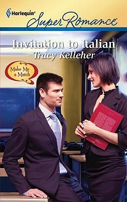 Invitation to Italian (Harlequin Super Romance), Tracy Kelleher