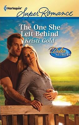 The One She Left Behind (Harlequin Superromance), Kristi Gold