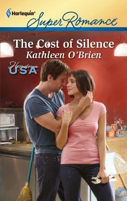The Cost of Silence (Harlequin Super Romance), Kathleen O'Brien
