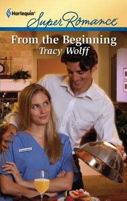 From the Beginning (Harlequin Super Romance), Tracy Wolff