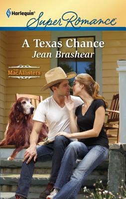 A Texas Chance (Harlequin Super Romance), Jean Brashear