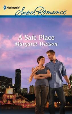 A Safe Place (Harlequin Super Romance), Margaret Watson