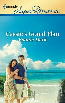 Cassie's Grand Plan (Harlequin Super Romance), Emmie Dark
