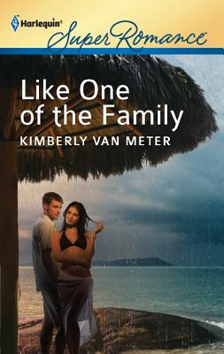 Like One of the Family (Harlequin Superromance), Kimberly Van Meter