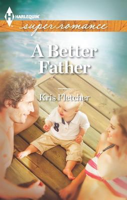 A Better Father, Kris Fletcher