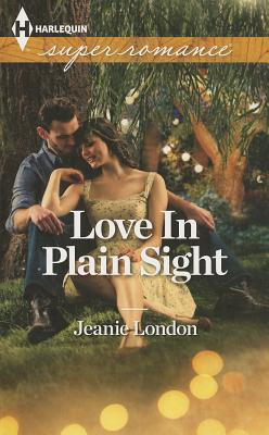 Love In Plain Sight (Harlequin Superromance), Jeanie London