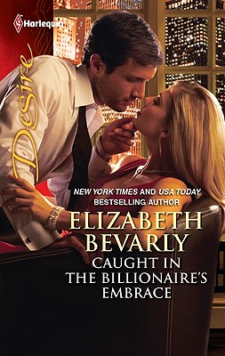 Caught in the Billionaire's Embrace (Harlequin Desire), Elizabeth Bevarly