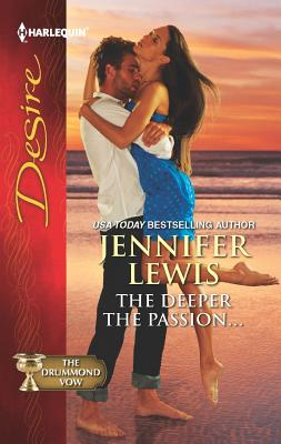 The Deeper the Passion... (Harlequin Desire), Jennifer Lewis