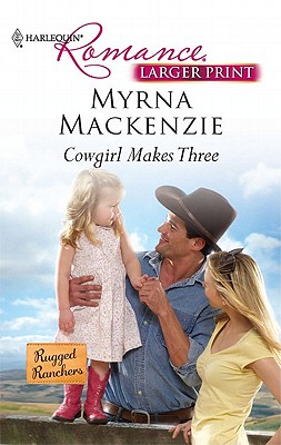 Image for Cowgirl Makes Three (Harlequin Romance (Larger Print))
