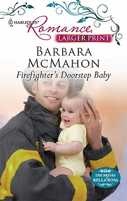 Firefighter's Doorstep Baby (Harlequin Romance (Larger Print)), Barbara McMahon