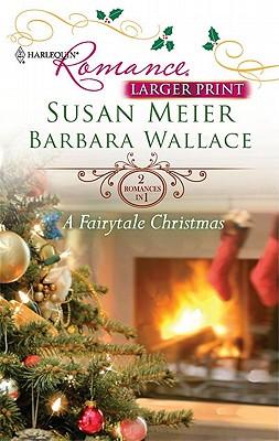 A Fairytale Christmas: Baby Beneath the Christmas TreeMagic Under the Mistletoe, Susan Meier, Barbara Wallace