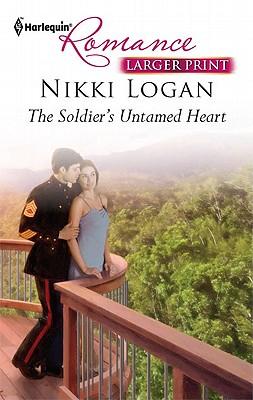 The Soldier's Untamed Heart (Harlequin Romance (Larger Print)), Nikki Logan