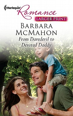 From Daredevil to Devoted Daddy (Harlequin Romance (Larger Print)), Barbara McMahon
