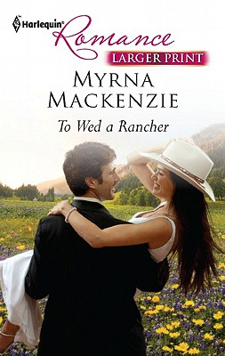 Image for To Wed a Rancher (Harlequin Larger Print Romance)