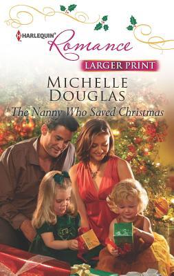 The Nanny Who Saved Christmas (Harlequin Romance Large Print), Michelle Douglas