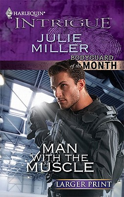 Man with the Muscle (Harlequin Intrigue (Larger Print)), Julie Miller