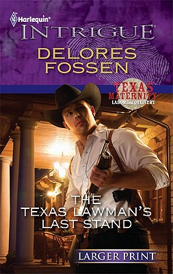 The Texas Lawman's Last Stand (Harlequin Intrigue (Larger Print)), Delores Fossen
