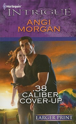 Image for .38 Caliber Cover-Up (Harlequin Intrigue (Larger Print))