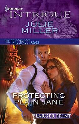 Protecting Plain Jane (Harlequin Larger Print Intrigue), Julie Miller