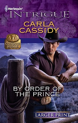 By Order of the Prince (Harlequin Intrigue (Larger Print)), Carla Cassidy